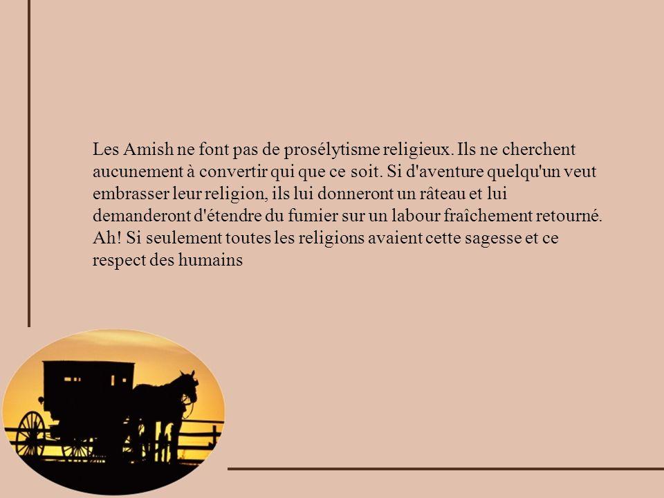 Les Amish ne font pas de prosélytisme religieux