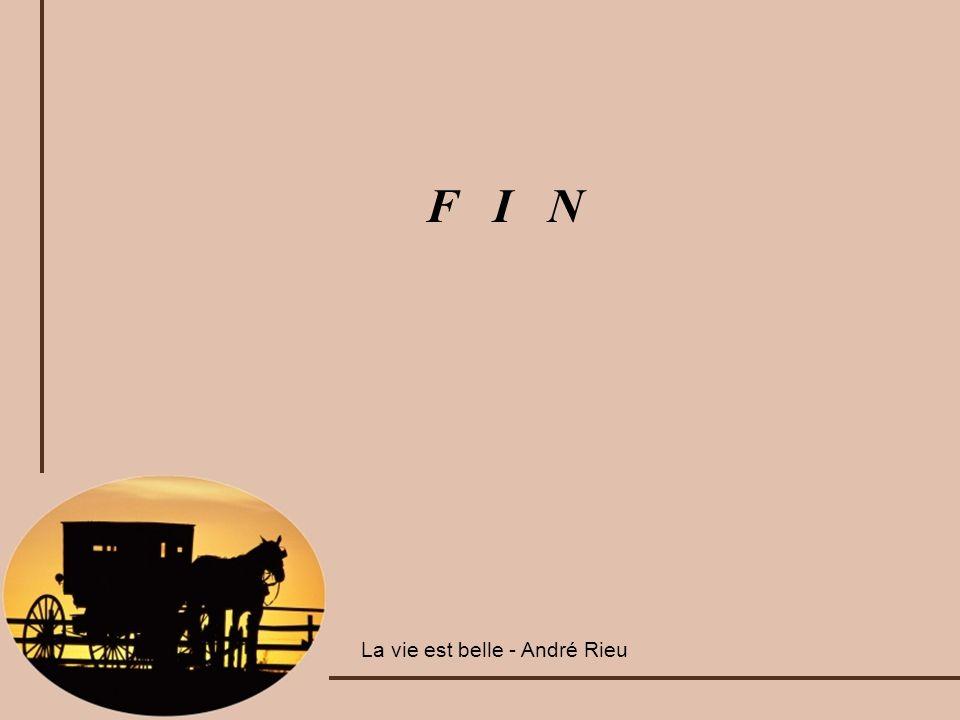 F I N La vie est belle - André Rieu