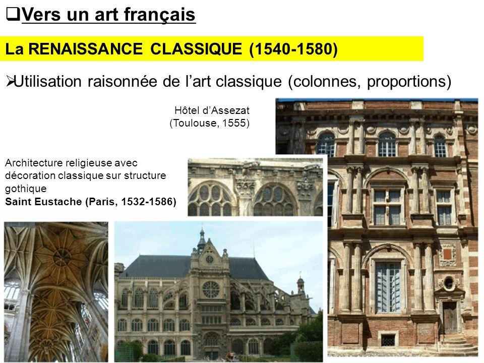 Vers un art français La RENAISSANCE CLASSIQUE (1540-1580)