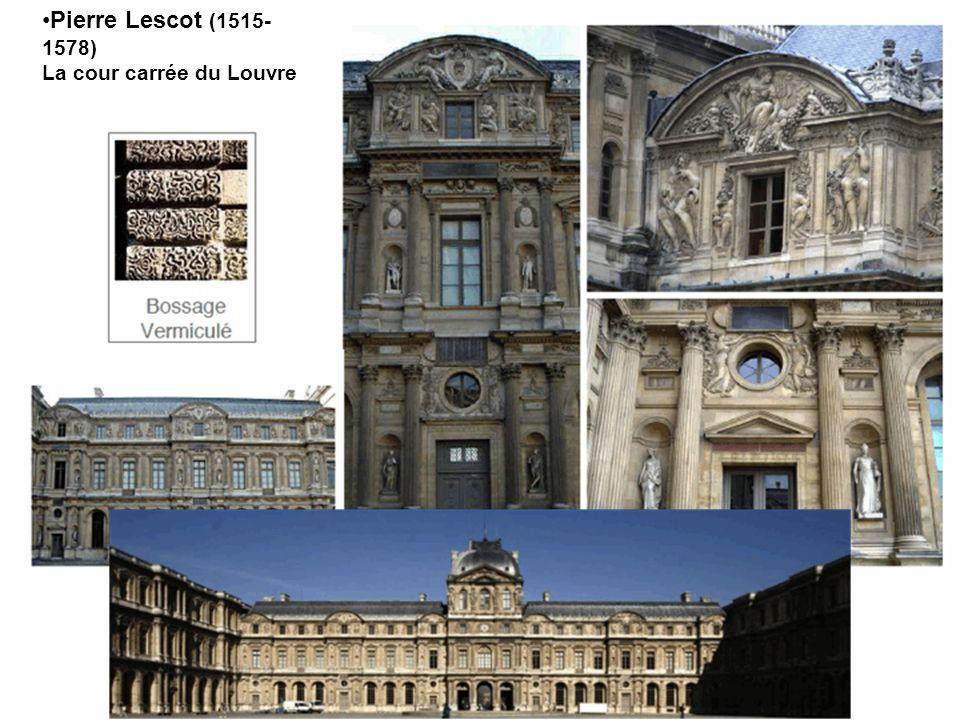 Pierre Lescot (1515-1578) La cour carrée du Louvre