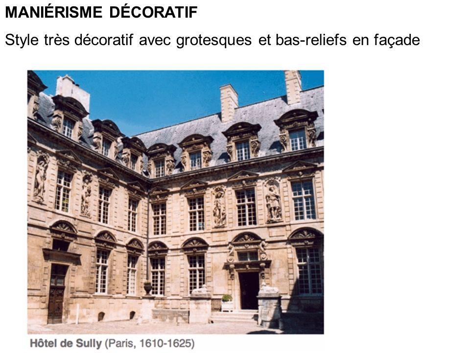 MANIÉRISME DÉCORATIF Style très décoratif avec grotesques et bas-reliefs en façade