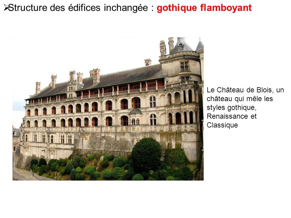 Structure des édifices inchangée : gothique flamboyant