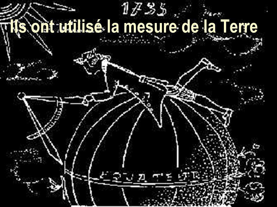 Ils ont utilisé la mesure de la Terre