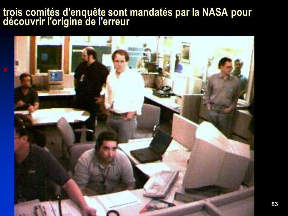 trois comités d enquête sont mandatés par la NASA pour découvrir l origine de l erreur