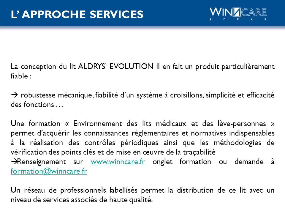 L' APPROCHE SERVICES La conception du lit ALDRYS' EVOLUTION II en fait un produit particulièrement fiable :
