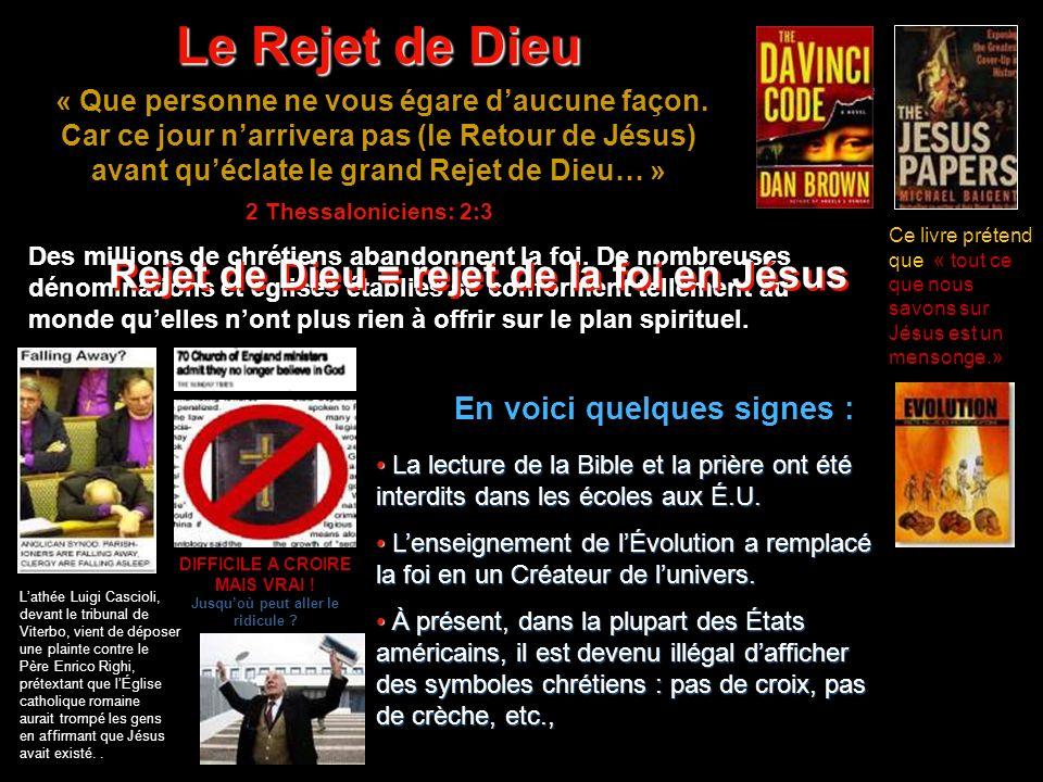 Le Rejet de Dieu Rejet de Dieu = rejet de la foi en Jésus