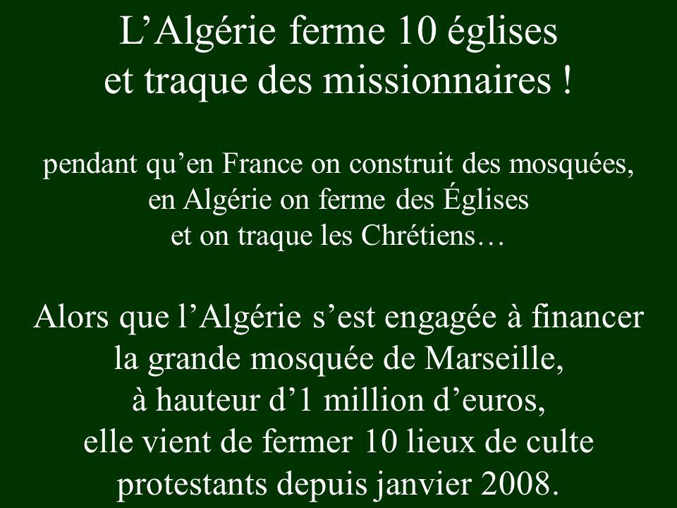 L'Algérie ferme 10 églises et traque des missionnaires !
