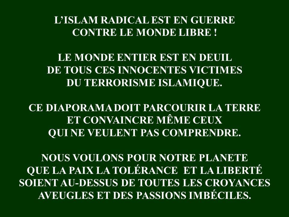 L'ISLAM RADICAL EST EN GUERRE CONTRE LE MONDE LIBRE !