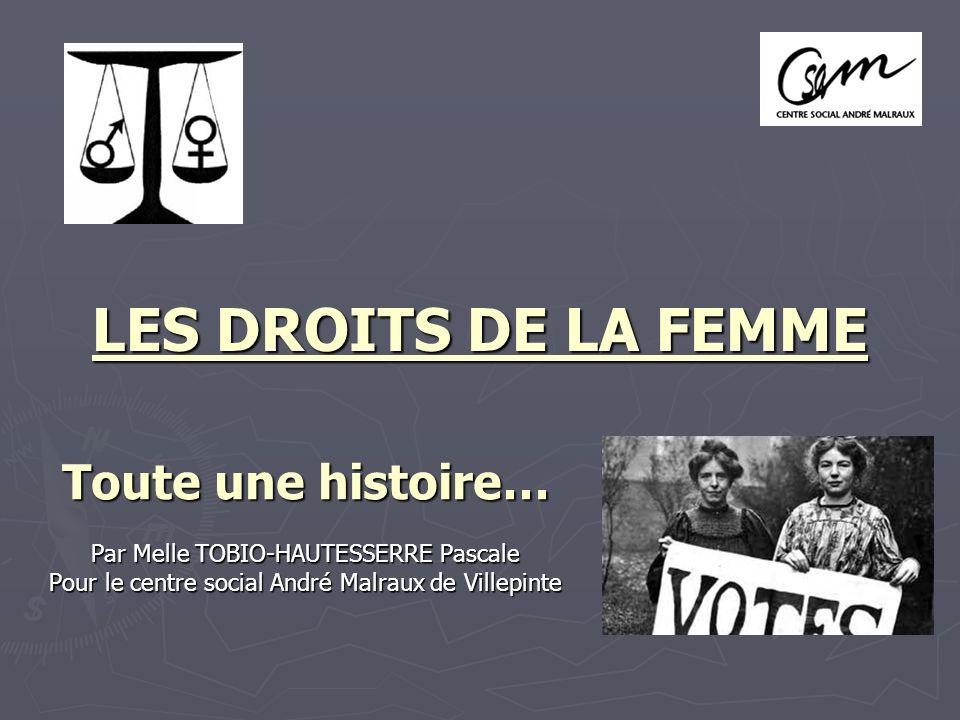 LES DROITS DE LA FEMME Toute une histoire…