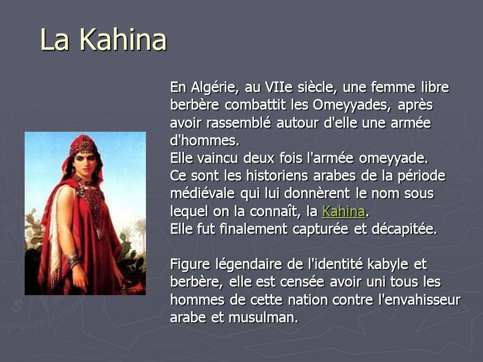 La Kahina En Algérie, au VIIe siècle, une femme libre