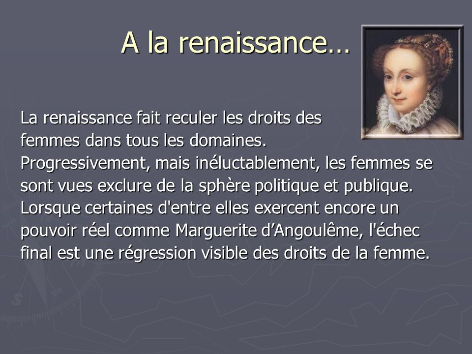 A la renaissance… La renaissance fait reculer les droits des