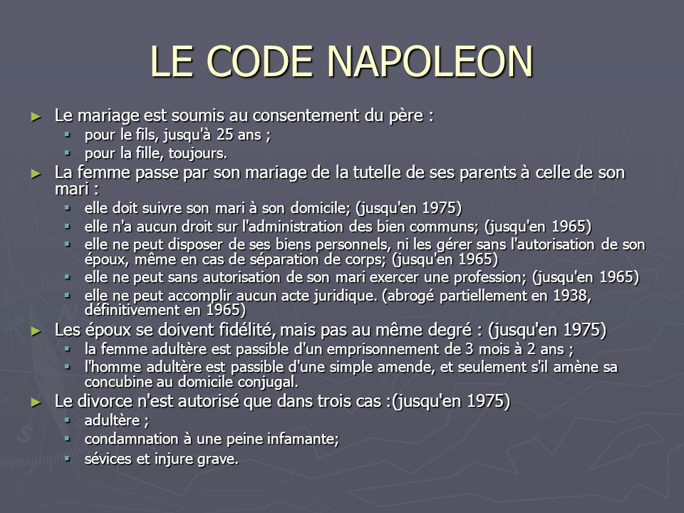 LE CODE NAPOLEON Le mariage est soumis au consentement du père :