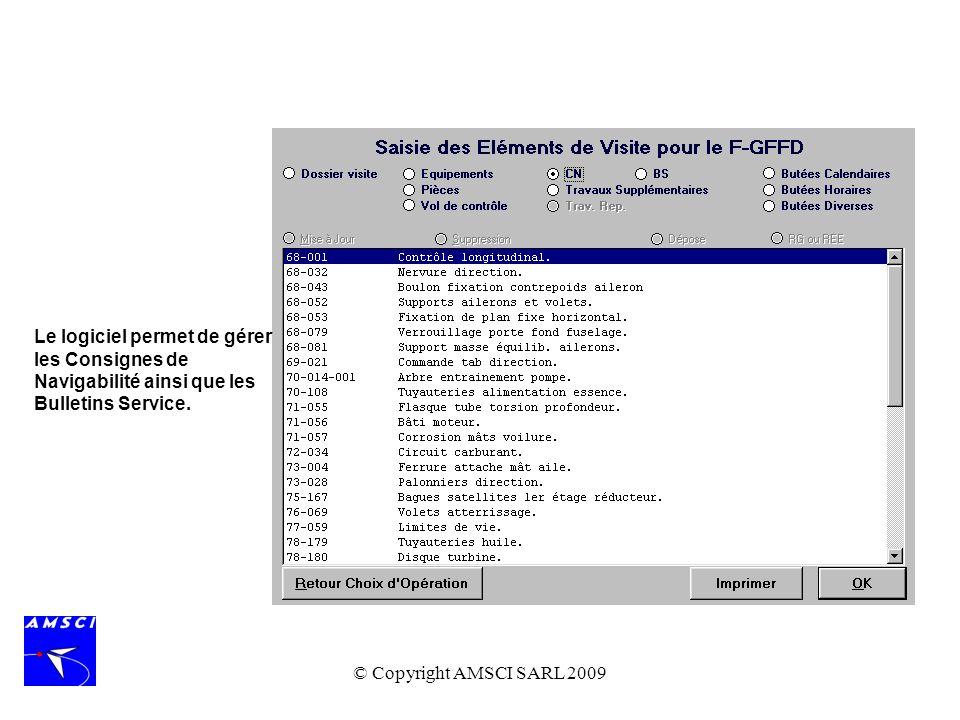Le logiciel permet de gérer les Consignes de Navigabilité ainsi que les Bulletins Service.