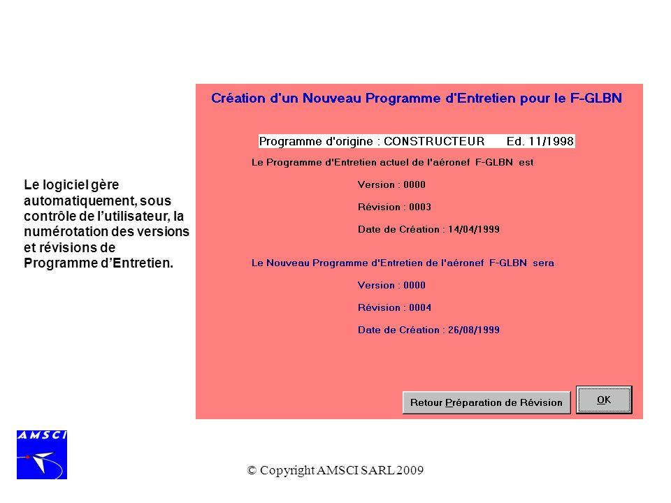 Le logiciel gère automatiquement, sous contrôle de l'utilisateur, la numérotation des versions et révisions de Programme d'Entretien.