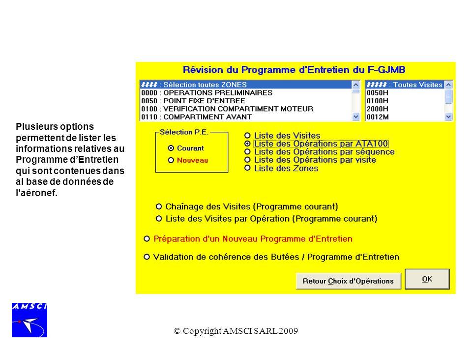Plusieurs options permettent de lister les informations relatives au Programme d'Entretien qui sont contenues dans al base de données de l'aéronef.