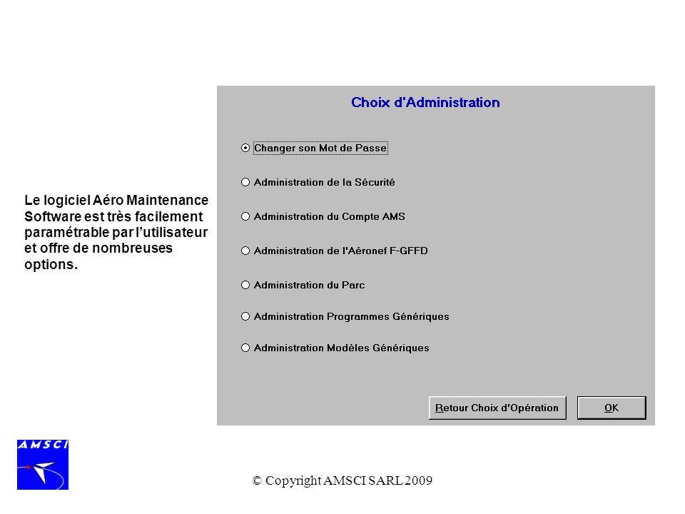 Le logiciel Aéro Maintenance Software est très facilement paramétrable par l'utilisateur et offre de nombreuses options.