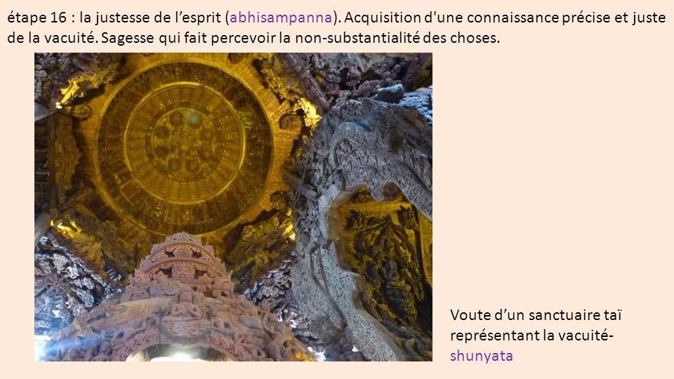 étape 16 : la justesse de l'esprit (abhisampanna)