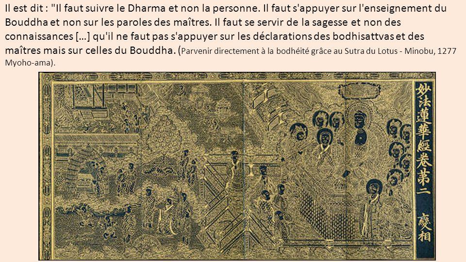 Il est dit : Il faut suivre le Dharma et non la personne