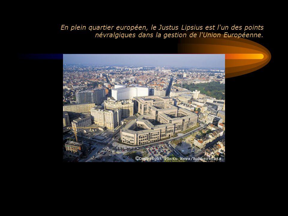 En plein quartier européen, le Justus Lipsius est l un des points névralgiques dans la gestion de l Union Européenne.