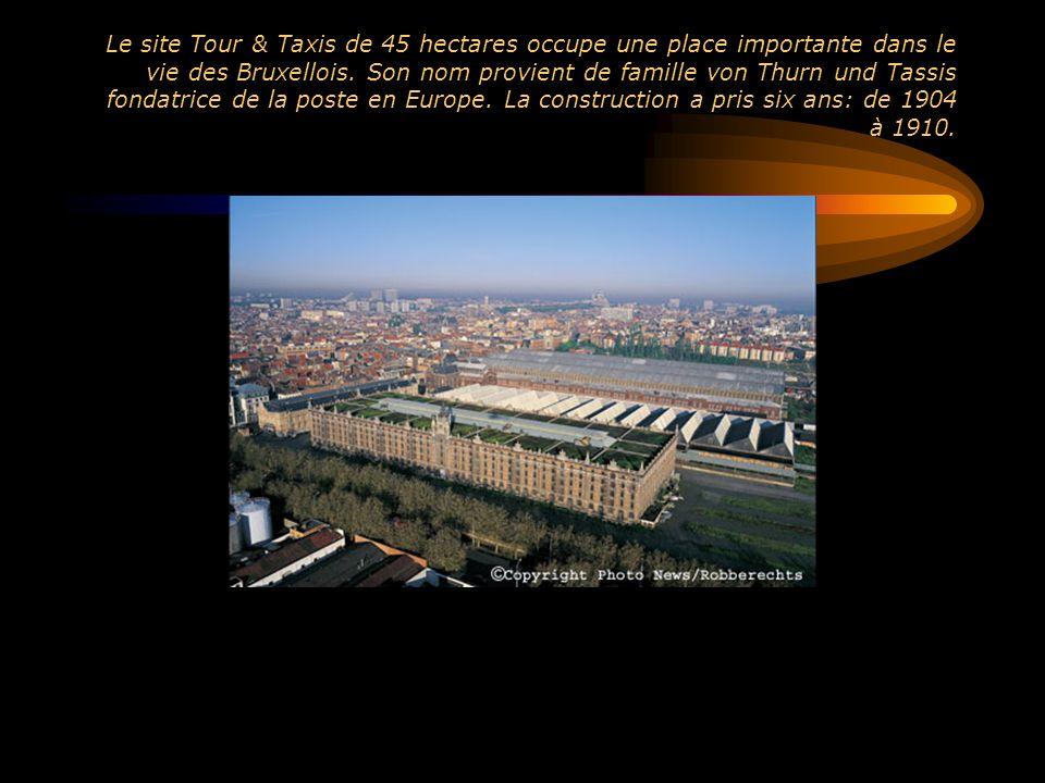 Le site Tour & Taxis de 45 hectares occupe une place importante dans le vie des Bruxellois.