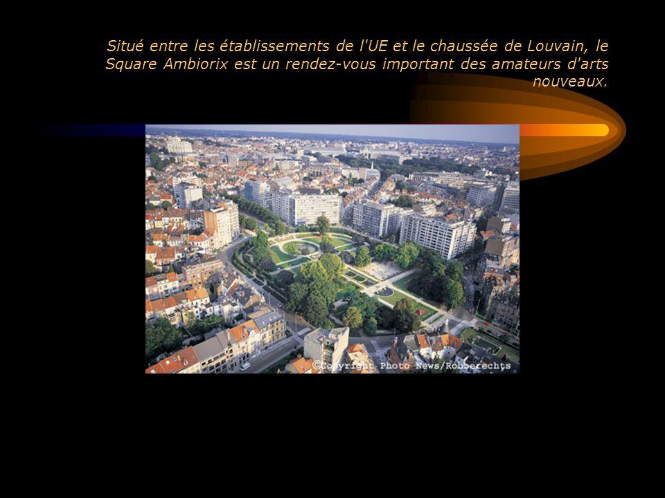 Situé entre les établissements de l UE et le chaussée de Louvain, le Square Ambiorix est un rendez-vous important des amateurs d arts nouveaux.