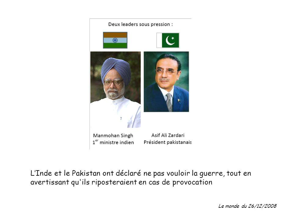 L'Inde et le Pakistan ont déclaré ne pas vouloir la guerre, tout en avertissant qu ils riposteraient en cas de provocation