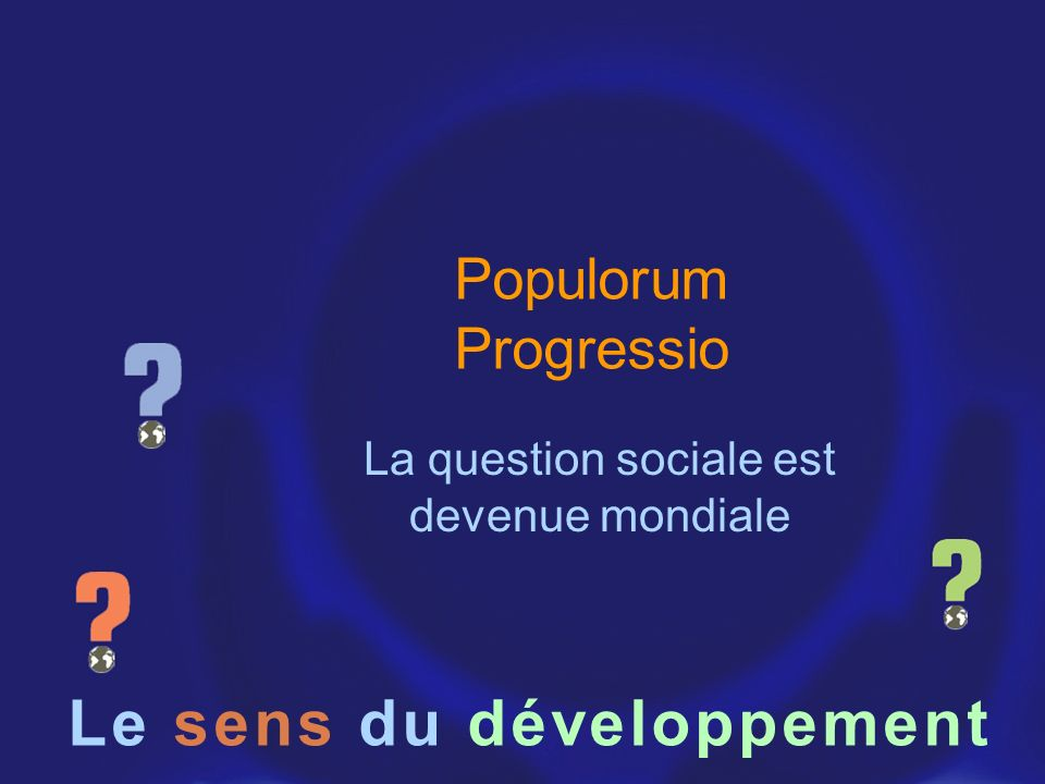 La question sociale est devenue mondiale