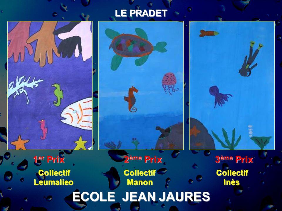 ECOLE JEAN JAURES LE PRADET 1er Prix 2ème Prix 3ème Prix Collectif