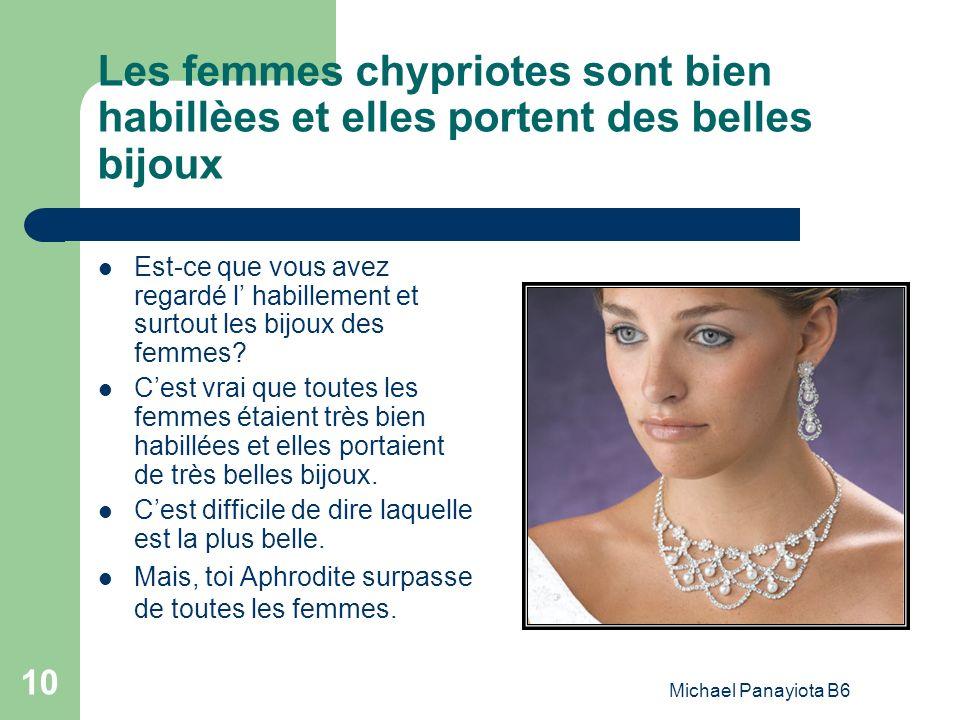 Les femmes chypriotes sont bien habillèes et elles portent des belles bijoux