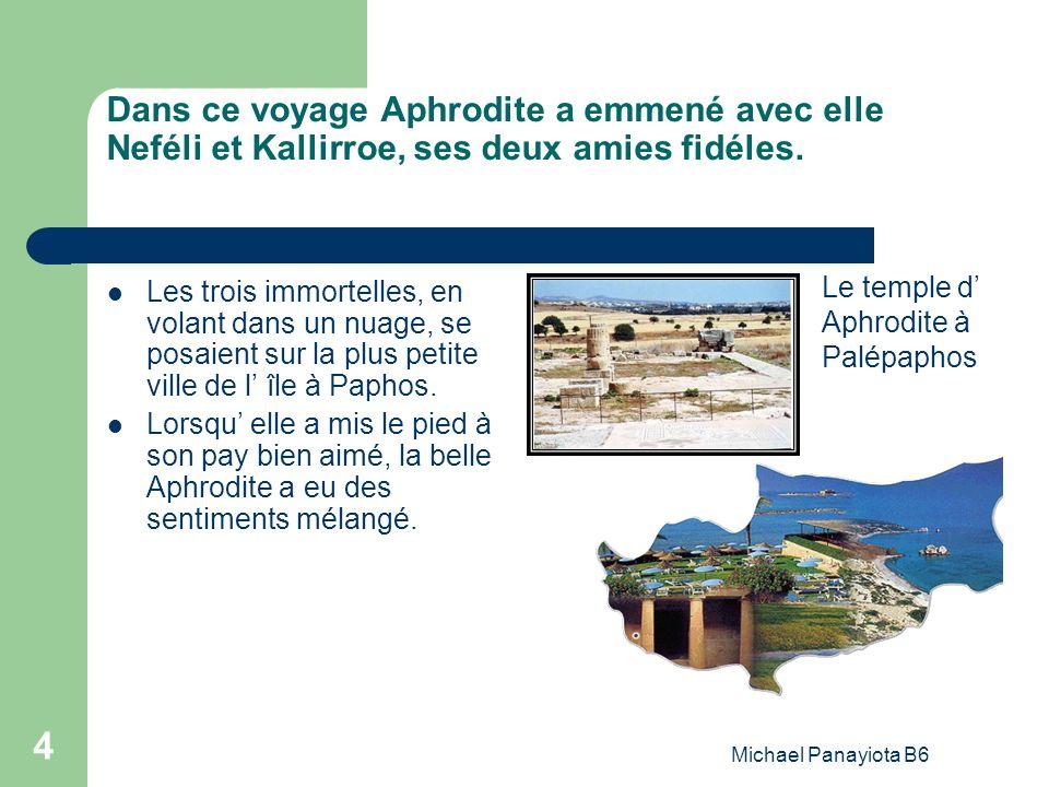 Dans ce voyage Aphrodite a emmené avec elle Neféli et Kallirroe, ses deux amies fidéles.