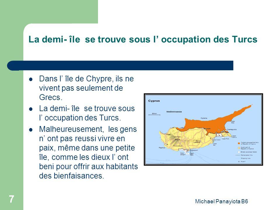 La demi- île se trouve sous l' occupation des Turcs