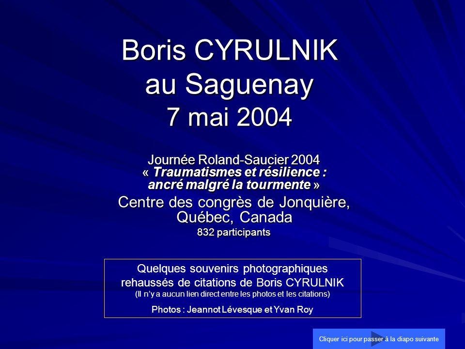 Boris CYRULNIK au Saguenay 7 mai 2004