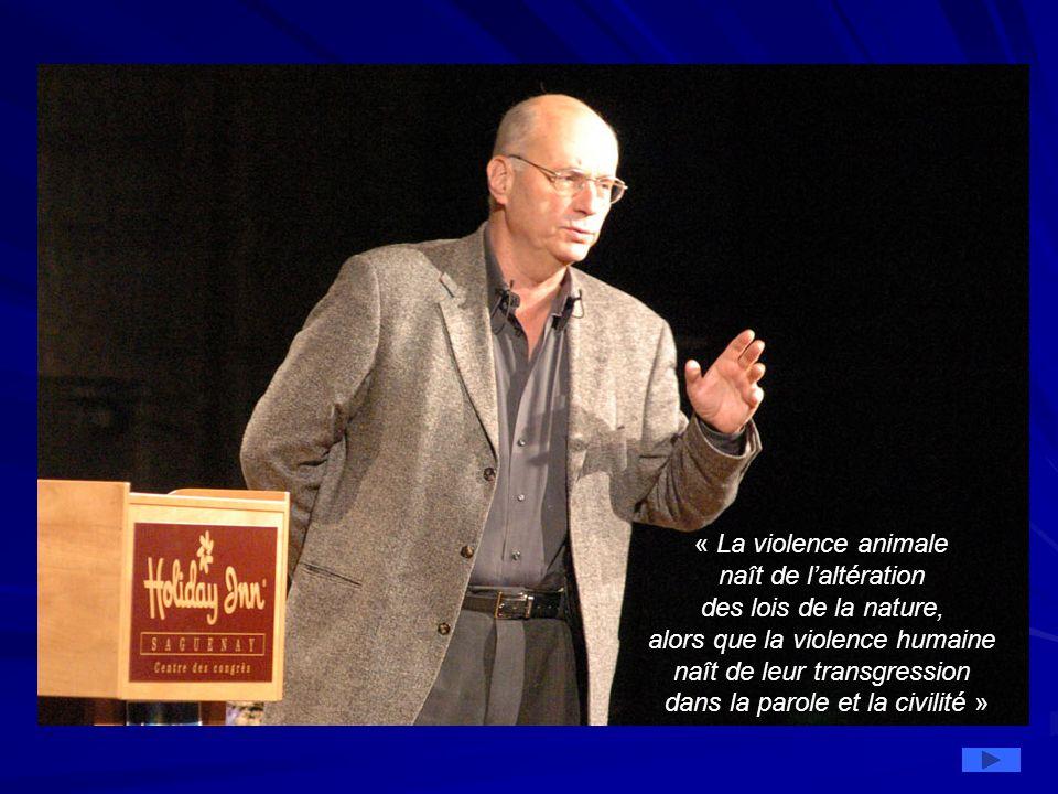 « La violence animale naît de l'altération des lois de la nature, alors que la violence humaine naît de leur transgression dans la parole et la civilité »