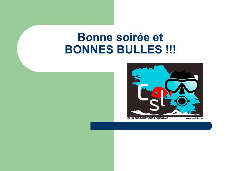Bonne soirée et BONNES BULLES !!!