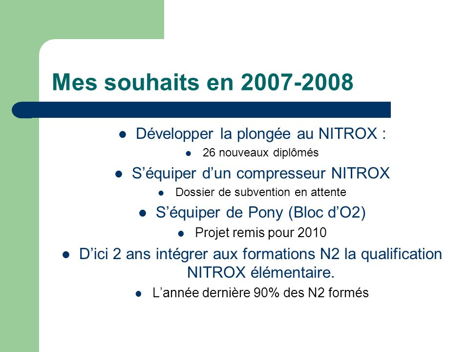 Mes souhaits en 2007-2008 Développer la plongée au NITROX :