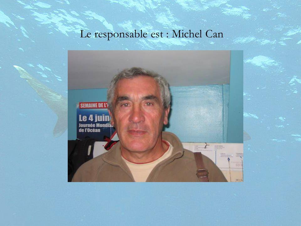 Le responsable est : Michel Can