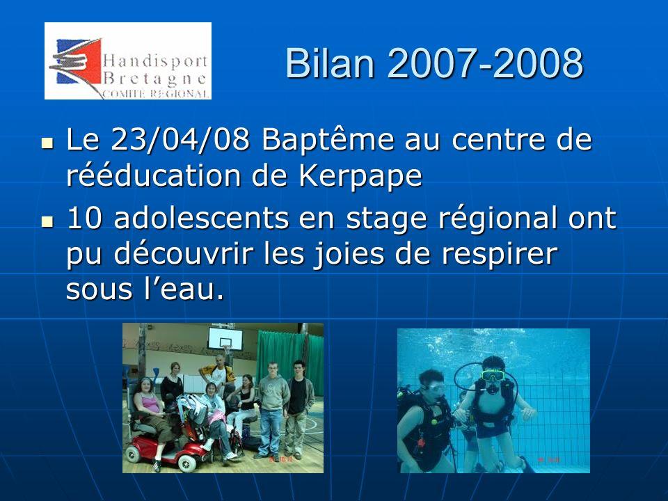 Bilan 2007-2008 Le 23/04/08 Baptême au centre de rééducation de Kerpape.