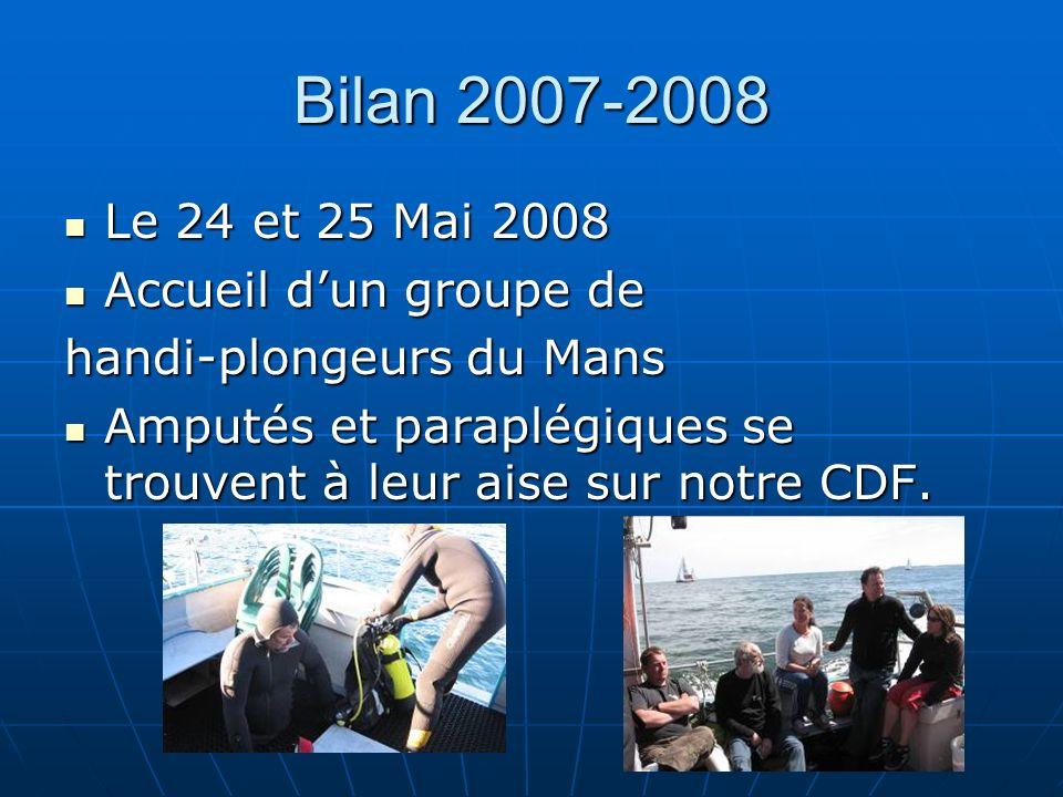 Bilan 2007-2008 Le 24 et 25 Mai 2008 Accueil d'un groupe de