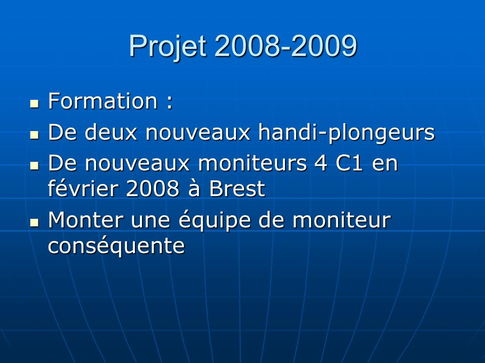 Projet 2008-2009 Formation : De deux nouveaux handi-plongeurs