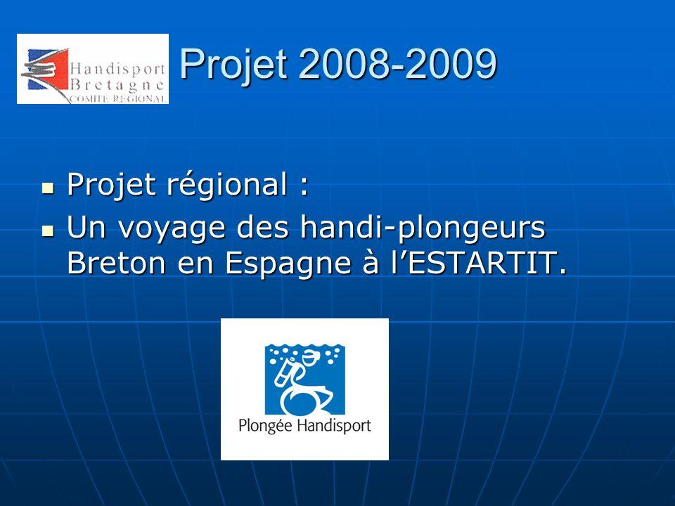 Projet 2008-2009 Projet régional :