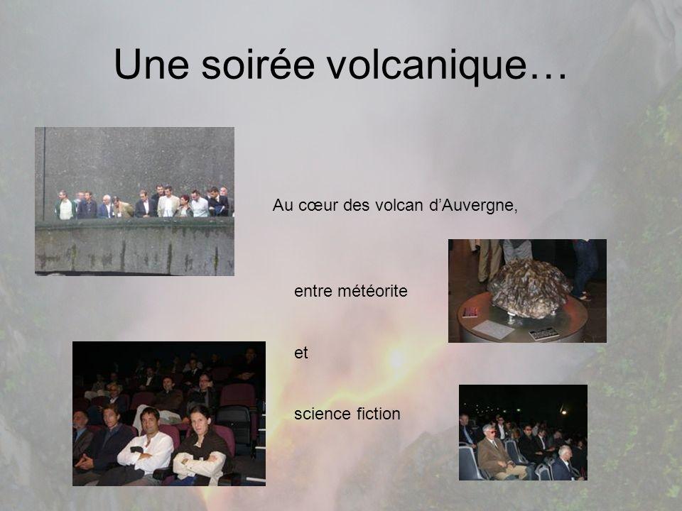 Une soirée volcanique…