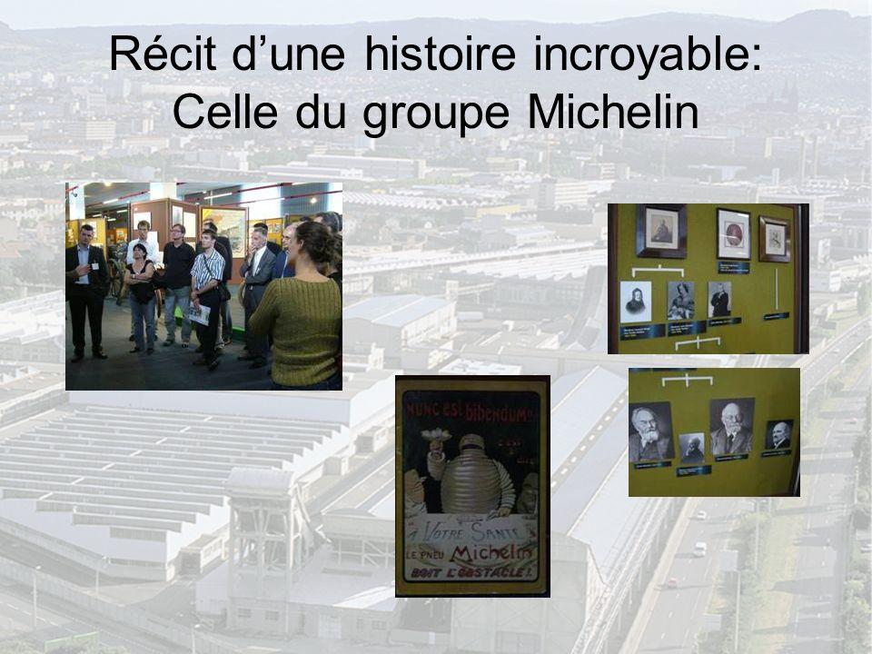 Récit d'une histoire incroyable: Celle du groupe Michelin