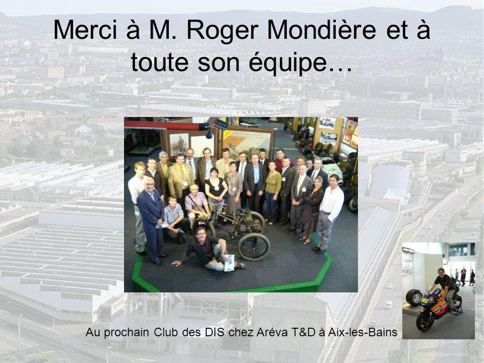 Merci à M. Roger Mondière et à toute son équipe…
