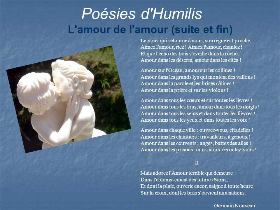 Poésies d Humilis L amour de l amour (suite et fin)