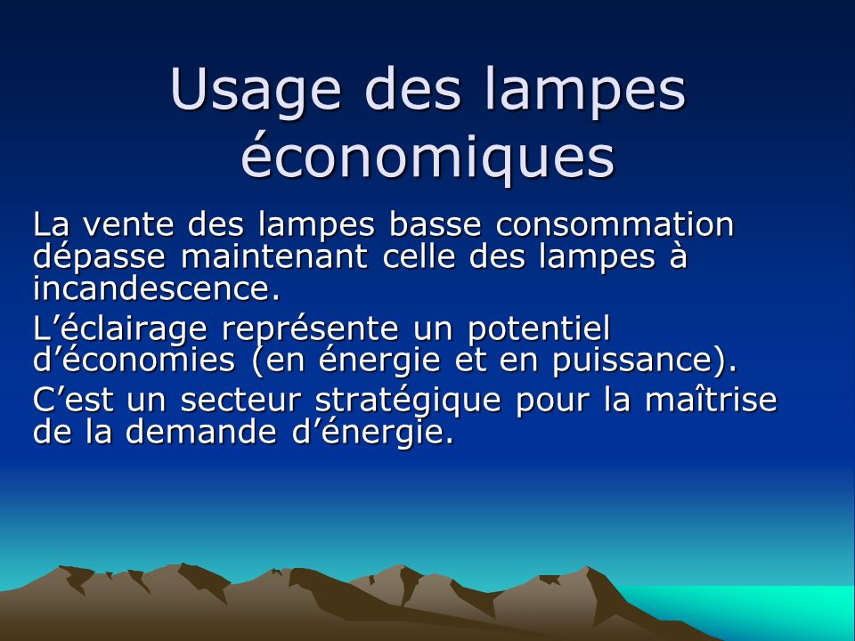 Usage des lampes économiques