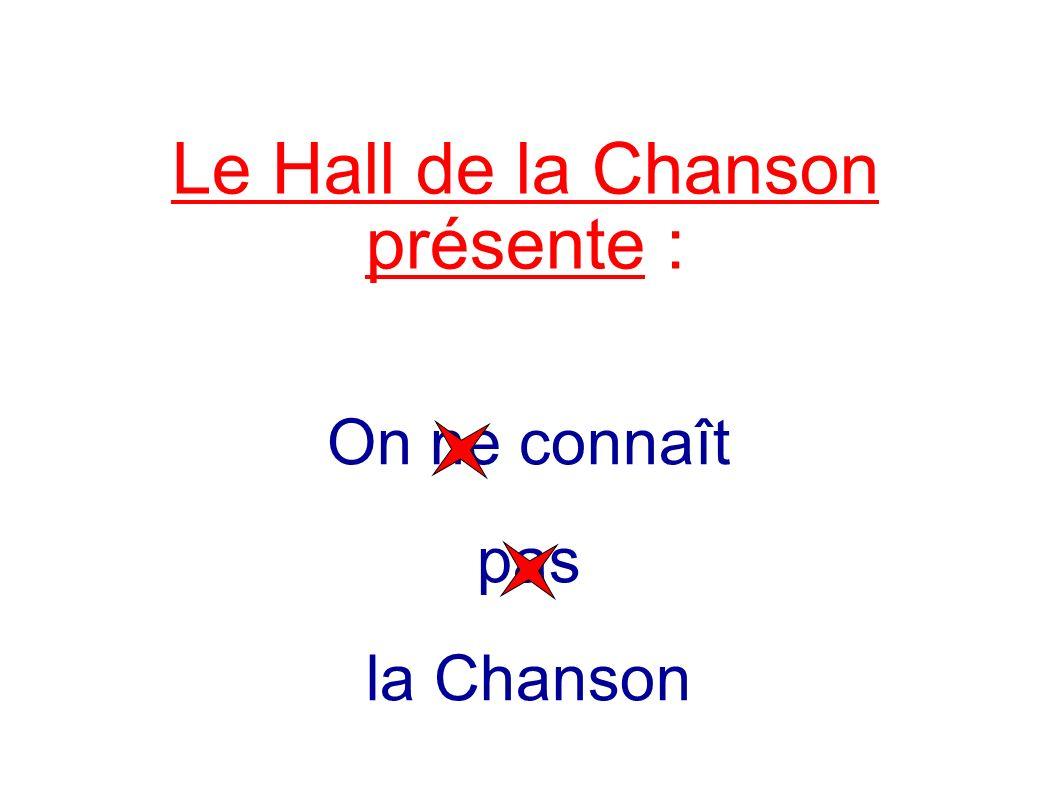 Le Hall de la Chanson présente :