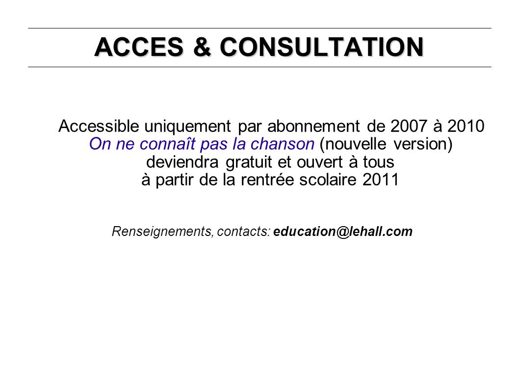 Renseignements, contacts: education@lehall.com