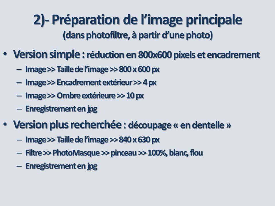 2)- Préparation de l'image principale (dans photofiltre, à partir d'une photo)