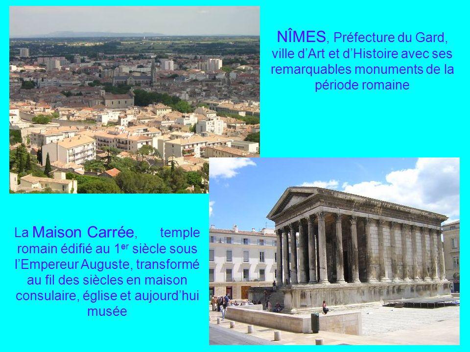 NÎMES, Préfecture du Gard, ville d'Art et d'Histoire avec ses remarquables monuments de la période romaine