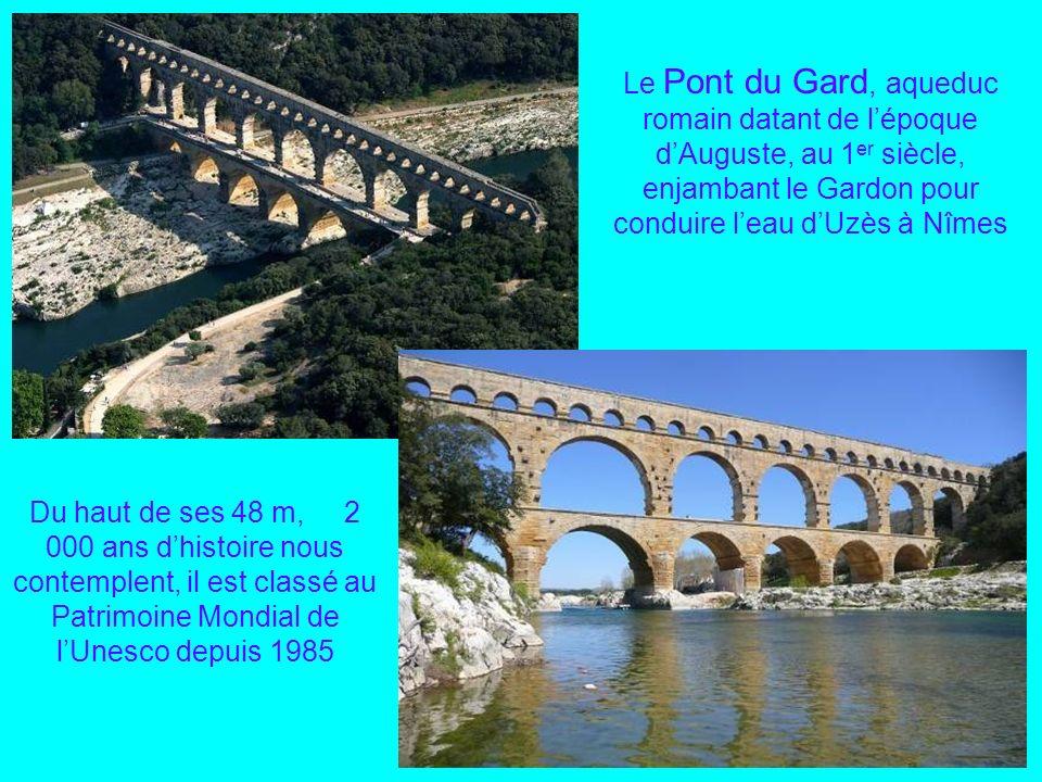 Le Pont du Gard, aqueduc romain datant de l'époque d'Auguste, au 1er siècle, enjambant le Gardon pour conduire l'eau d'Uzès à Nîmes